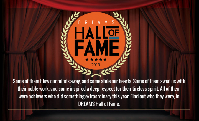 DREAMS Hall of Fame 2013 : Part l – Those Who Blew Us Away » My Dreams Mag