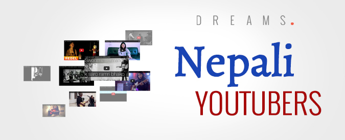 UNEXPLORED & EXCEPTIONAL – Nepali YouTubers » My Dreams Mag